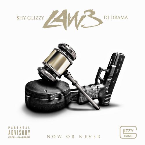Shy Glizzy - Law 3