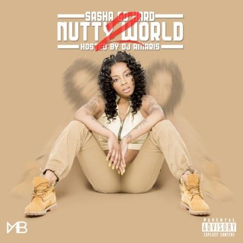Sasha Go Hard - Nutty World 2