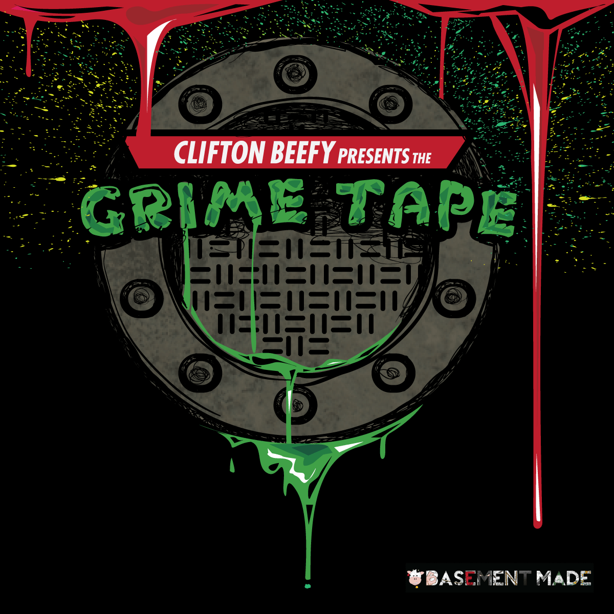 Clifton Beef THE GRIME TAPE alternate cover art basement made