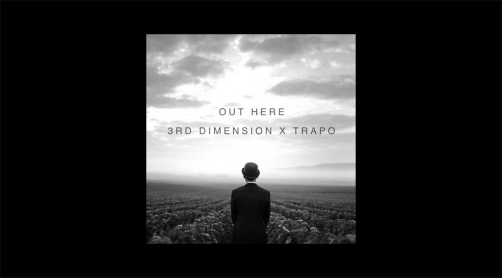 3rd Dimension ft. Trapo - Out Here