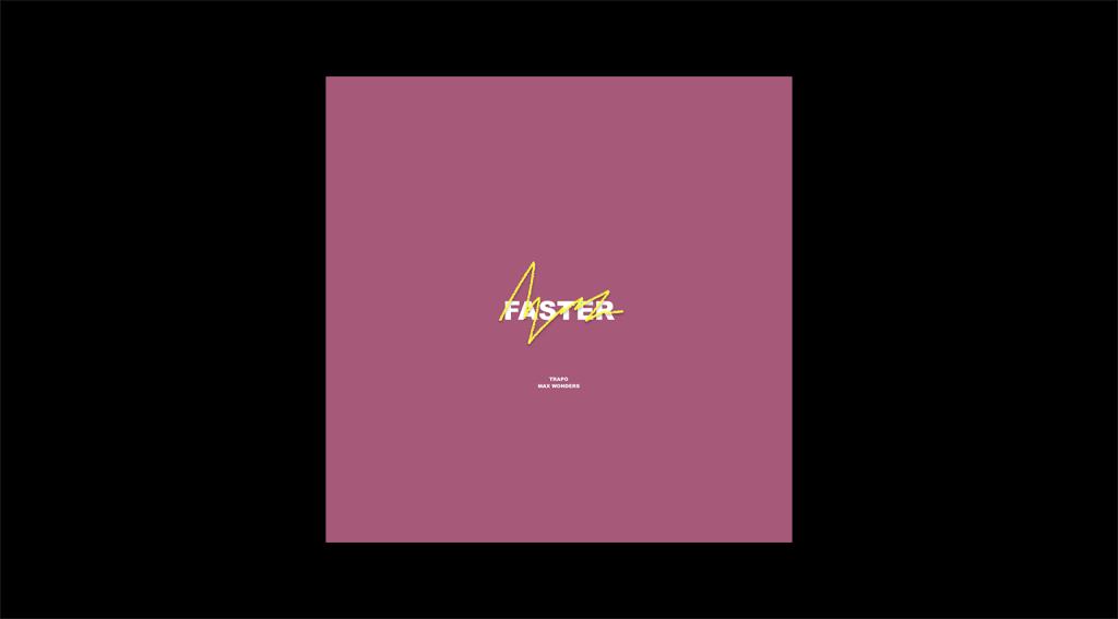 Trapo - Faster