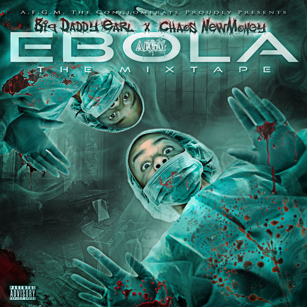 Chaos NewMoney & BIg Daddy Earl - Ebola The Mixtape Cover Art