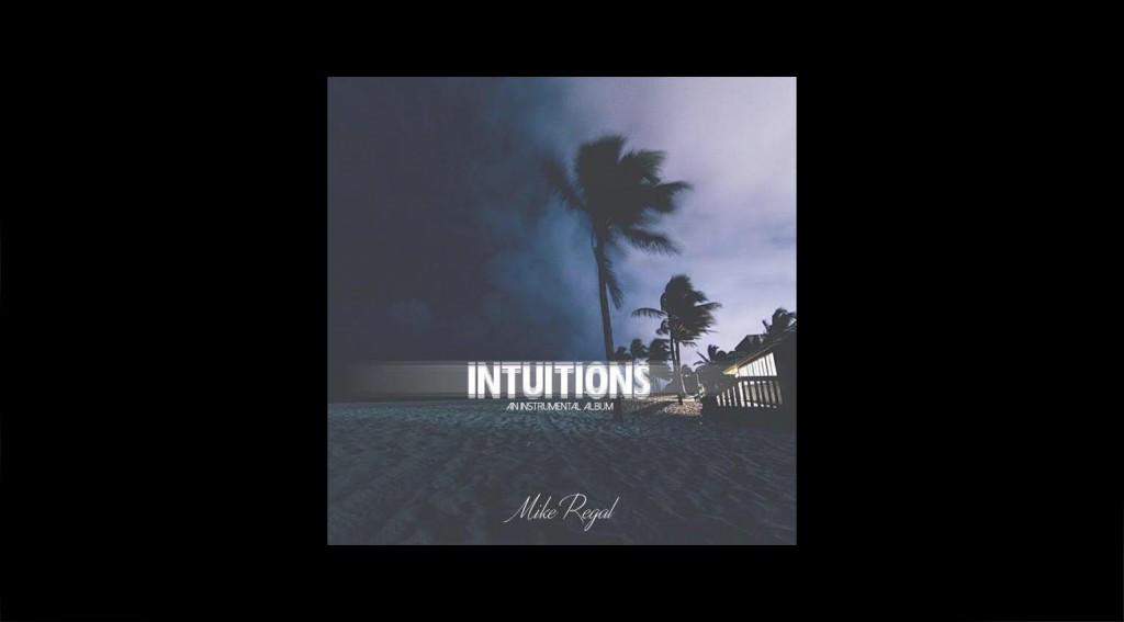 Mike Regal - Intuitions mixtape cover art