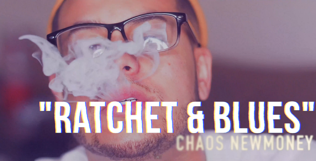 Chaos NewMoney - Ratchet and Blues music video