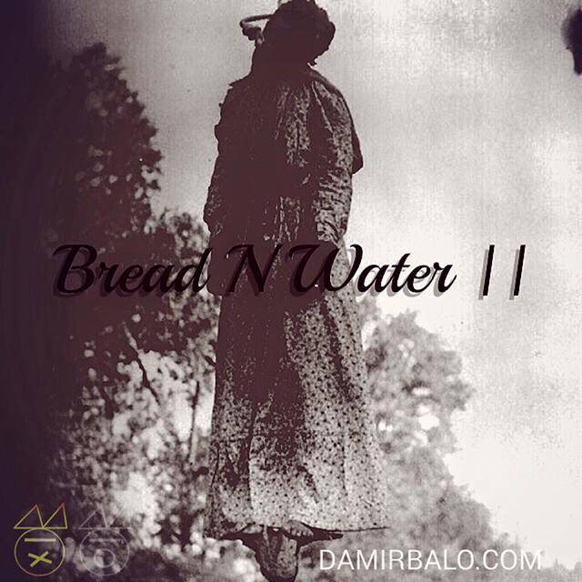 Damir Balo - Bread n Water 2