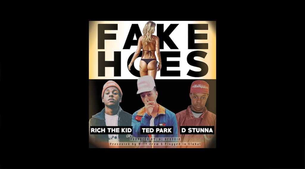 Ted Park - Fake Hoes ft. Rich The Kid & D Stunna