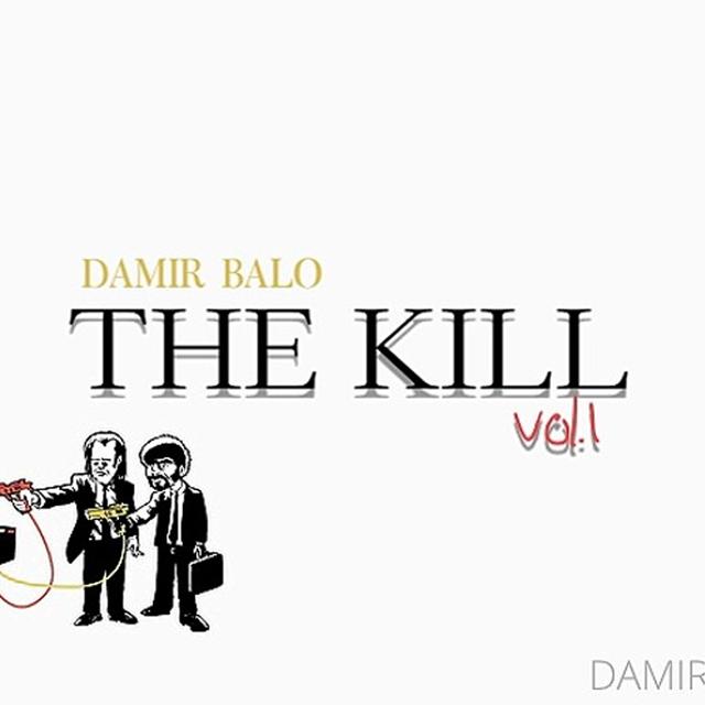 Damir Balo - The Kill Vol. 1 mixtape cover art