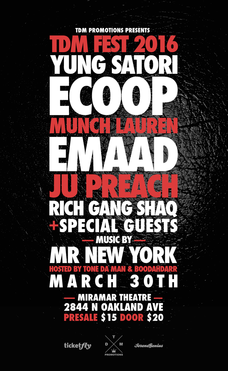 TDM Fest 2016 Yung Satori E Coop Munch Lauren EMAAD Ju Preach Rich Gang Shaq Mr New York Tone Da Man BoodahDarr March 30