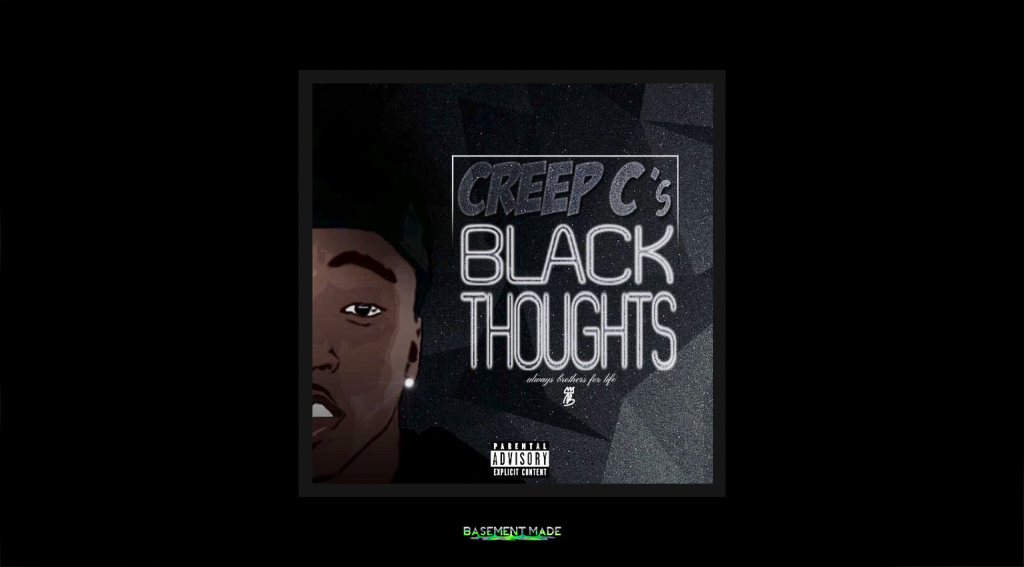 Creep C - Black Thoughts AB4L Dayton Ohio Basement Made