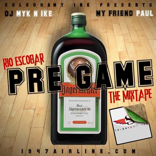 Rio Escobar - Pre Game THE MIXTAPE cover art