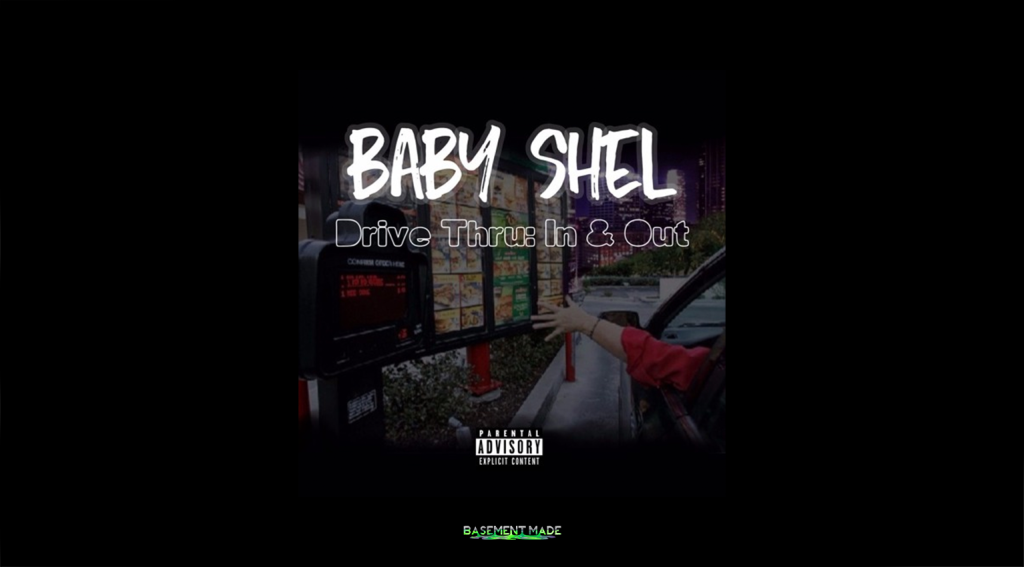Baby Shel Drive Thru In and Out ep mixtape cover art basement made
